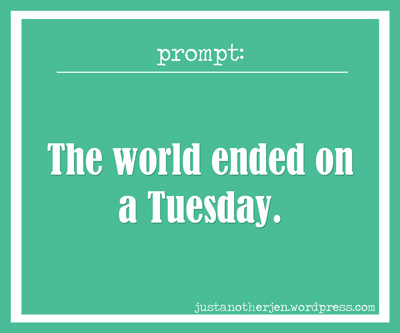 Prompt: The world ended on a Tuesday.